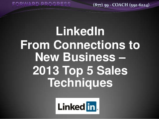 (877) 59 - COACH (592-6224)LinkedInFrom Connections toNew Business –2013 Top 5 SalesTechniques