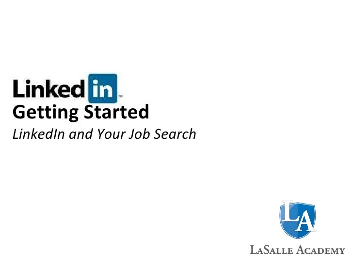 Getting Started LinkedIn and Your Job Search