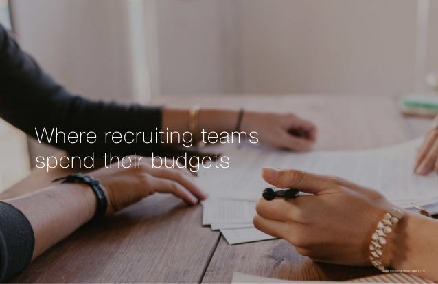 Global Recruiting Trends Report | 15 Where recruiting teams spend their budgets