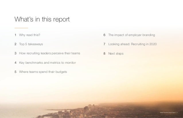 Global Recruiting Trends Report | 2 1 Why read this? 2 Top 5 takeaways 3 How recruiting leaders perceive their teams 4 Key...