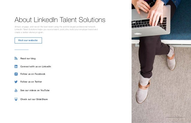 Global Recruiting Trends Report | 31 About LinkedIn Talent Solutions Attract, engage, and recruit the best talent using th...