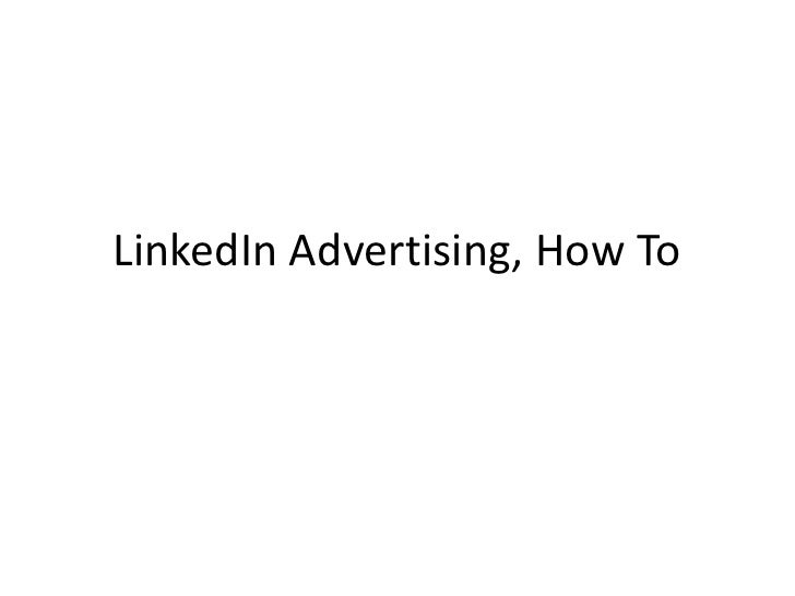LinkedIn Advertising, How To<br />