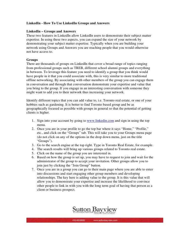 LinkedIn - How To Use LinkedIn Groups and Answers  LinkedIn – Groups and Answers These two features in LinkedIn allow Link...