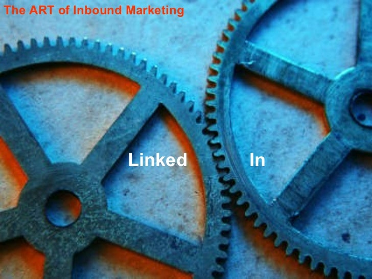 LinkedIn Linked  In The ART of Inbound Marketing