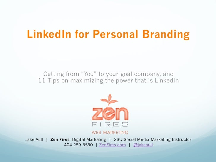 """LinkedIn for Personal Branding      Getting from """"You"""" to your goal company, and     11 Tips on maximizing the power that ..."""
