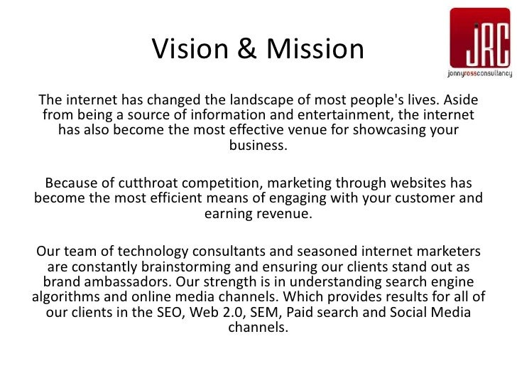 Vision & Mission The internet has changed the landscape of most peoples lives. Aside  from being a source of information a...
