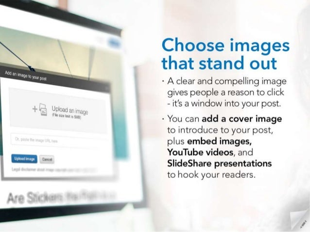 Choose images that stand out  A clear and compelling image gives people a reason to click - it's a window into your post. ...