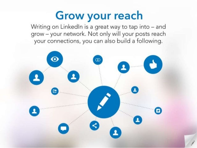 Grow your reach  Writing on Linkedln is a great way to tap into — and grow — your network.  Not only will your posts reach...