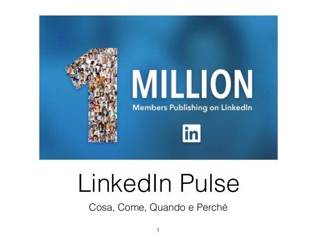 LinkedIn Pulse Cosa, Come, Quando e Perché 1