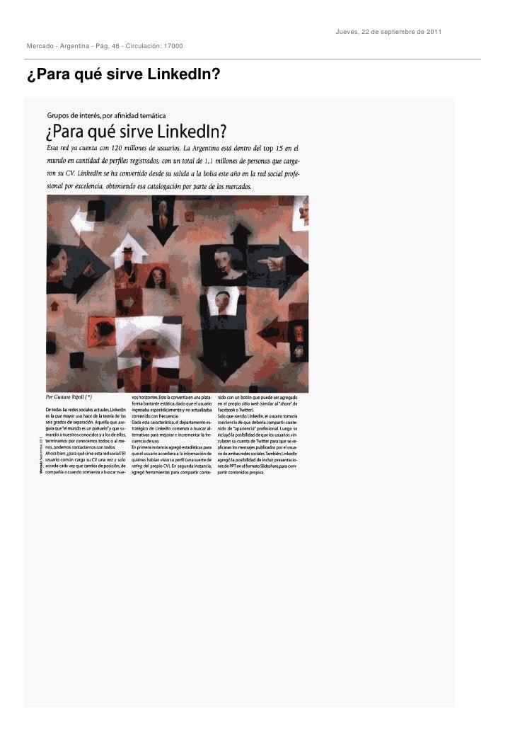 Jueves, 22 de septiembre de 2011Mercado - Argentina - Pág. 46 - Circulación: 17000¿Para qué sirve LinkedIn?
