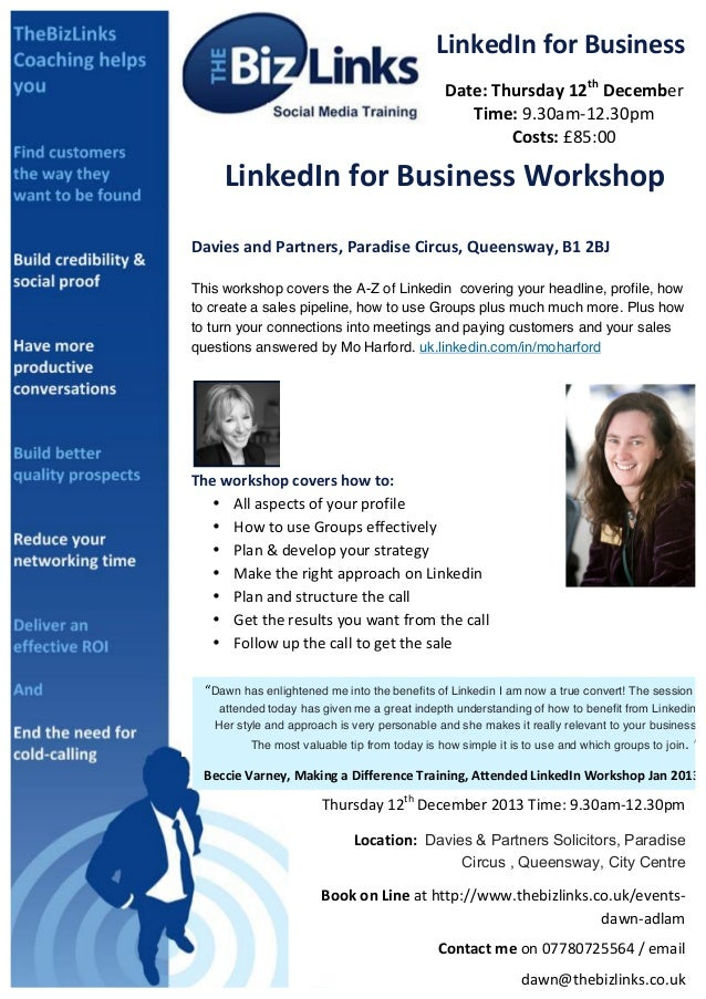 LinkedIn	   for	   Business	    Date:	   Thursday	   12th	   December	    Time:	   9.30am-­‐12.30pm	    Costs:	   £85:00	 ...