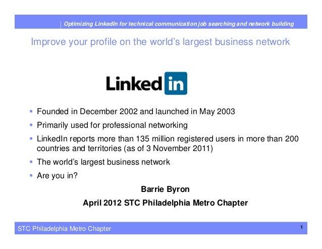 STC Philadelphia Metro ChapterOptimizing LinkedIn for technical communication job searching and network buildingImprove yo...