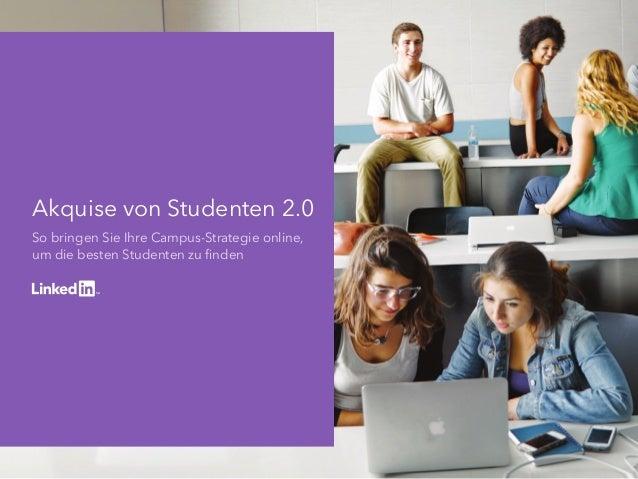 Akquise von Studenten 2.0 So bringen Sie Ihre Campus-Strategie online, um die besten Studenten zu finden