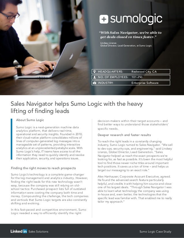 "Sales Solutions Sumo Logic Case Study ""With Sales Navigator, we're able to get deals closed 10 times faster."" Lindsey Lira..."