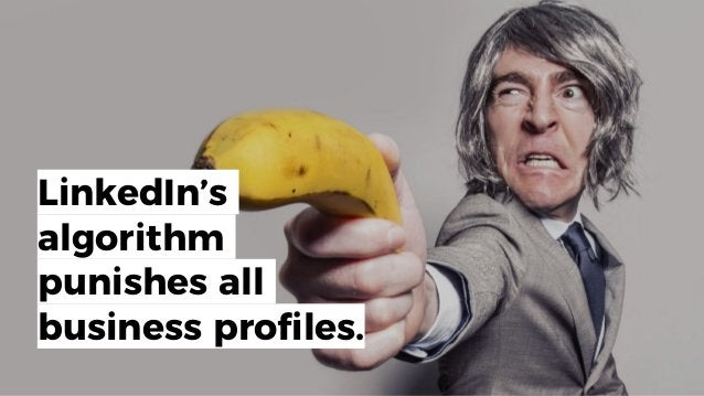 LinkedIn's algorithm punishes all business profiles.