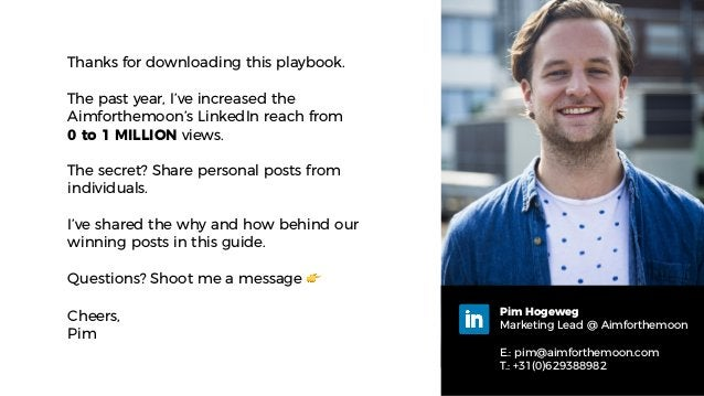 Thanks for downloading this playbook. The past year, I've increased the Aimforthemoon's LinkedIn reach from  0 to 1 MILLI...