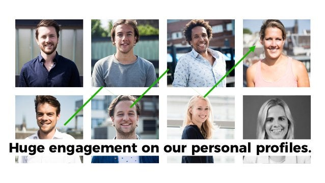 Huge engagement on our personal profiles.