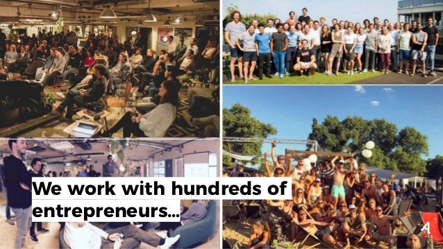 We work with hundreds of entrepreneurs…