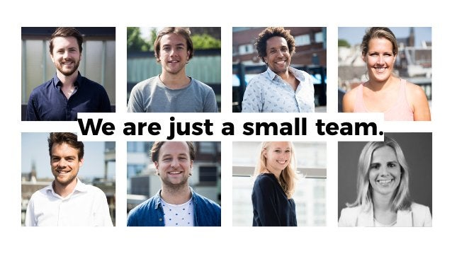 We are just a small team.