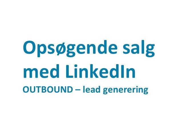 Leadgenerering Det første led i salgstrakten Side 8 Leads Opportunity Proposals New clients Fastholdelse og mersalg Websho...