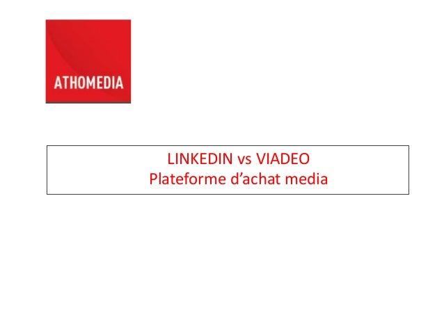 LINKEDIN vs VIADEO Plateforme d'achat media