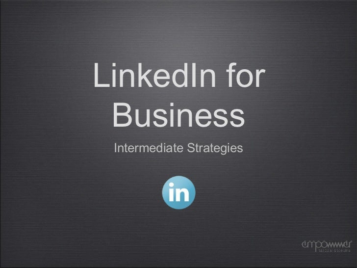 LinkedIn for Business Intermediate Strategies