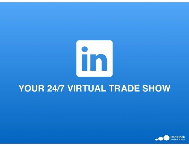 YOUR 24/7 VIRTUAL TRADE SHOW