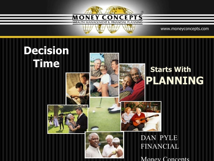 Decision Time Starts With   PLANNING DAN  PYLE FINANCIAL Money Concepts