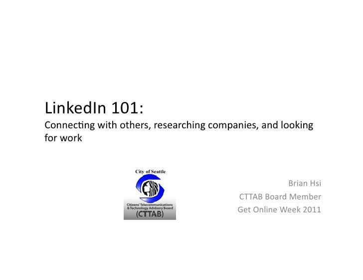 LinkedIn	  101:	  Connec/ng	  with	  others,	  researching	  companies,	  and	  looking	  for	  work	                     ...