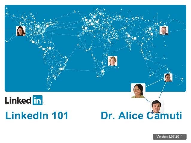 LinkedIn 101 Dr. Alice CamutiVersion 1.07.2011