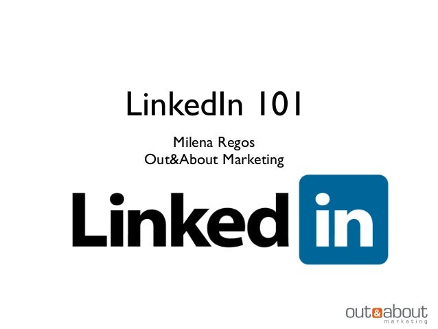 LinkedIn 101 Milena Regos Out&About Marketing