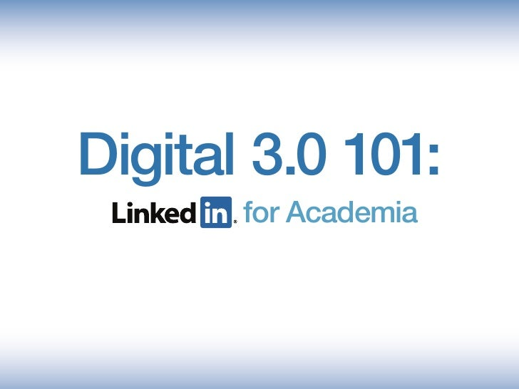 Digital 3.0 101:        for Academia