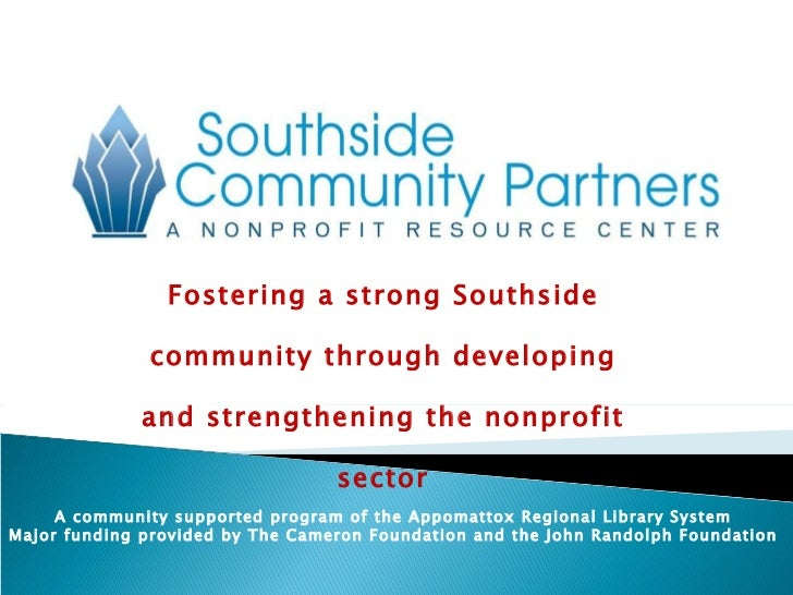 Fostering a strong Southside community through developing and strengthening the nonprofit sector A community supported pro...