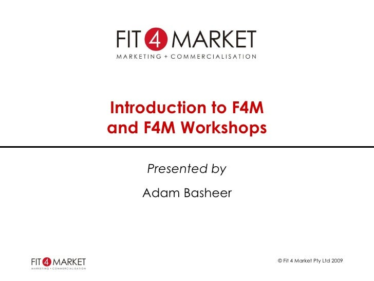 Introduction to F4M and F4M Workshops Presented by Adam Basheer