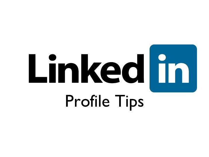 Profile Tips