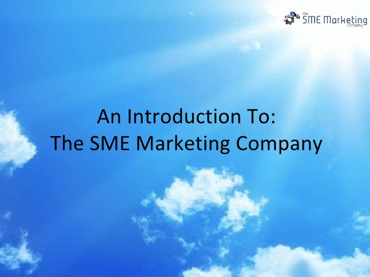 An Introduction To: The SME Marketing Company