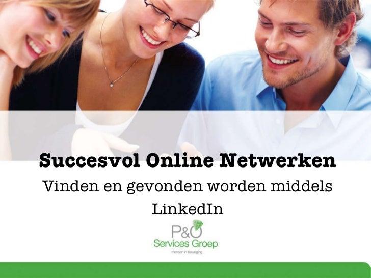 Succesvol Online Netwerken Vinden en gevonden worden middels LinkedIn