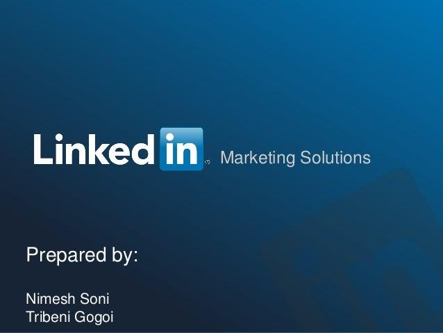 Marketing Solutions  Prepared by: Nimesh Soni TribeniMarketing Solutions Gogoi  1