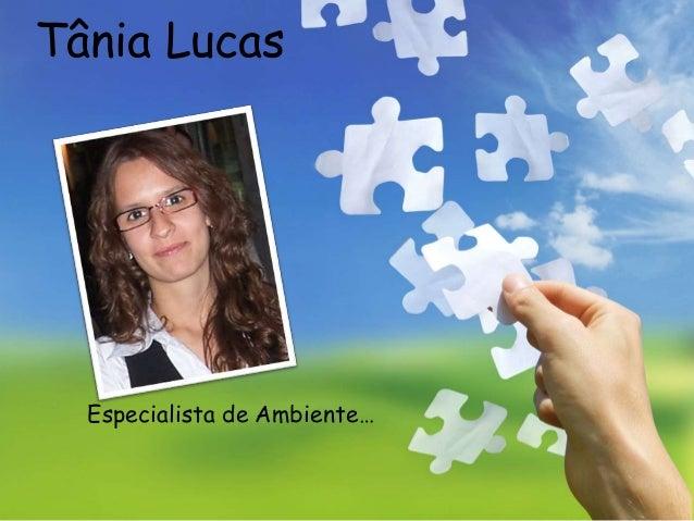 Tânia Lucas  Especialista de Ambiente…