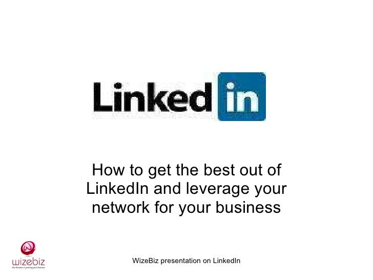 How to get the best out of LinkedIn and leverage your network for your business