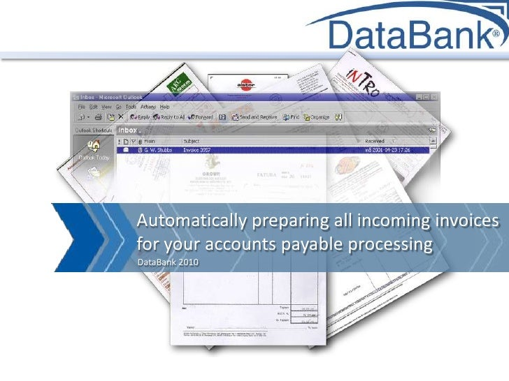 Automatically preparing all incoming invoices for your accounts payable processing<br />DataBank 2010<br />