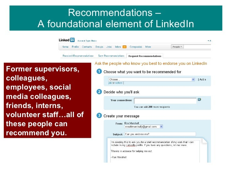 Recommendations –  A foundational element of LinkedIn Former supervisors, colleagues, employees, social media colleagues, ...