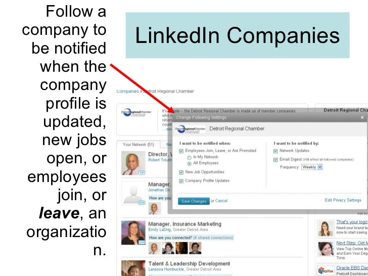 LinkedIn Companies <ul><li>Follow a company to be notified when the company profile is updated, new jobs open, or employee...