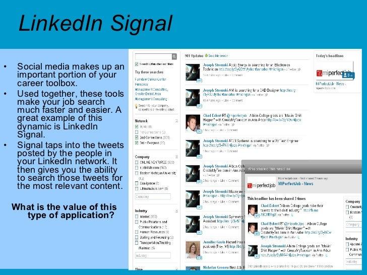 LinkedIn Signal <ul><li>Social media makes up an important portion of your career toolbox.  </li></ul><ul><li>Used togethe...