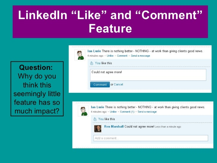 """LinkedIn """"Like"""" and """"Comment"""" Feature Question:  Why do you think this seemingly little feature has so much impact?"""