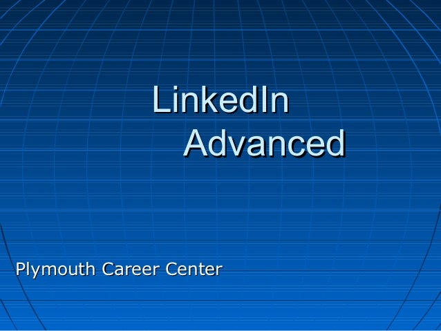 LinkedIn                AdvancedPlymouth Career Center