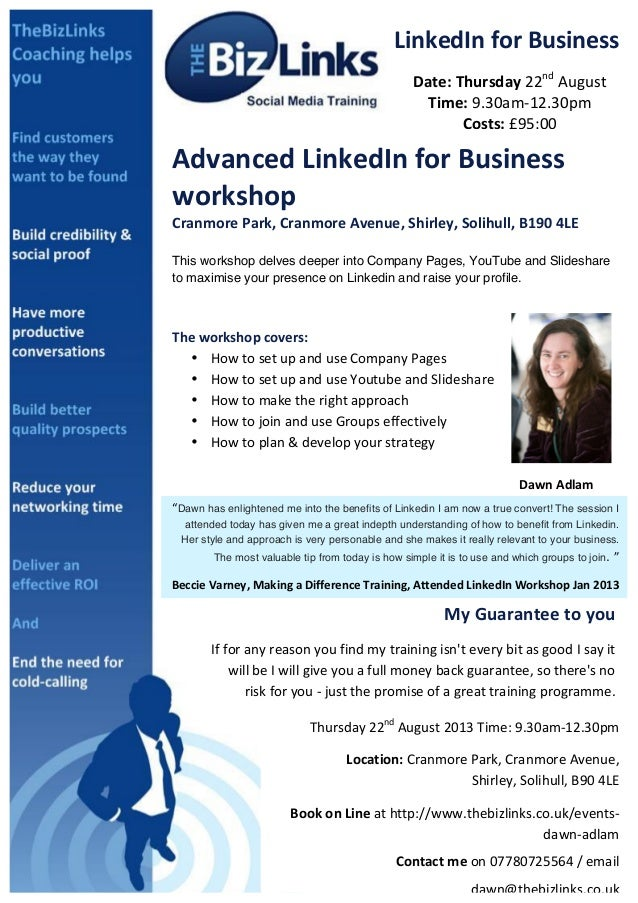 LinkedIn	  for	  Business	  Date:	  Thursday	  22nd	  August	  Time:	  9.30am-­‐12.30pm	  Costs:	  £95:00	  Advanced	  Li...