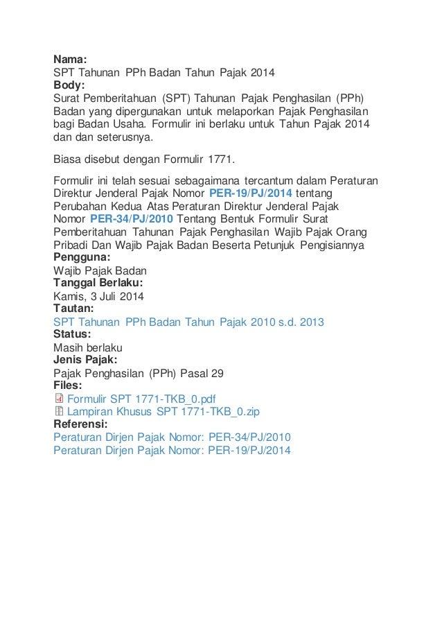 Nama: SPT Tahunan PPh Badan Tahun Pajak 2014 Body: Surat Pemberitahuan (SPT) Tahunan Pajak Penghasilan (PPh) Badan yang di...