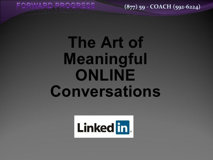 The Art of Meaningful ONLINE Conversations