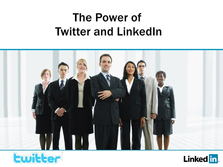 The Power of  Twitter and LinkedIn